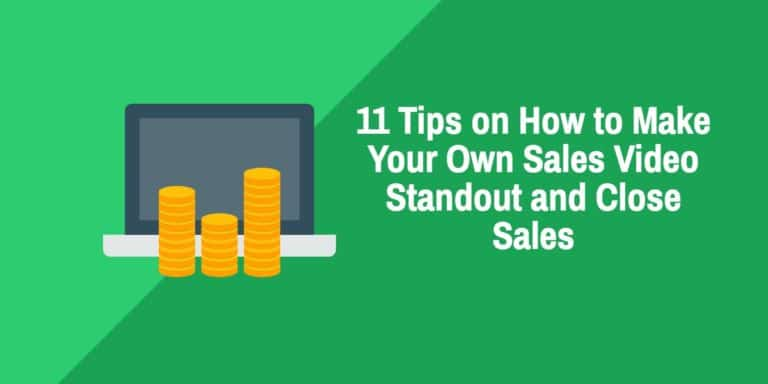 11 Tips on How to Make Your Own Sales Video Standout and Close Sales
