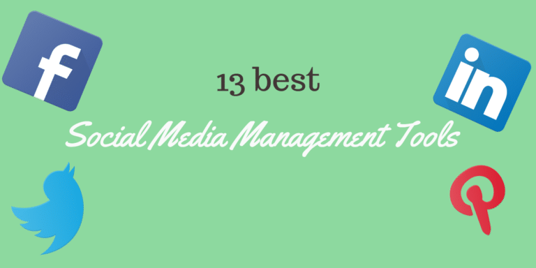 The 13 Best Social Media Management Tools