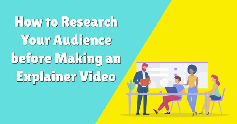 How to Research Your Audience before Making an Explainer Video