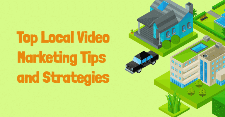 Top Local Video Marketing Tips and Strategies
