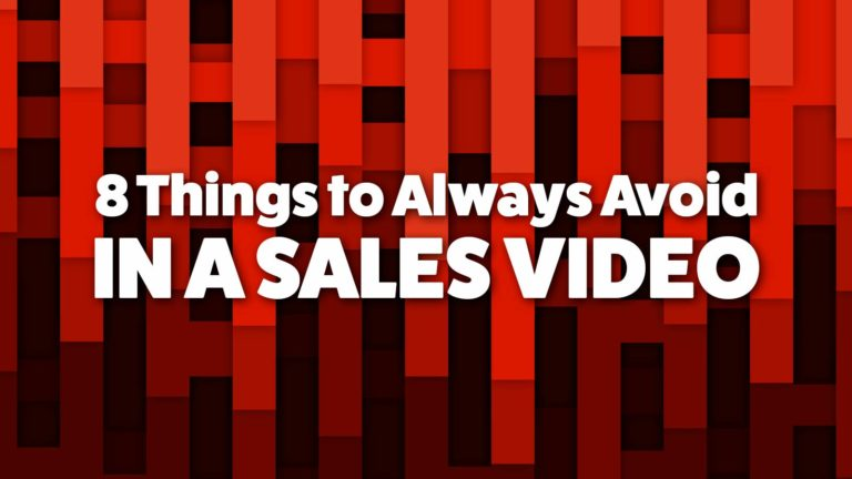 8 Things to Always Avoid in a Sales Video