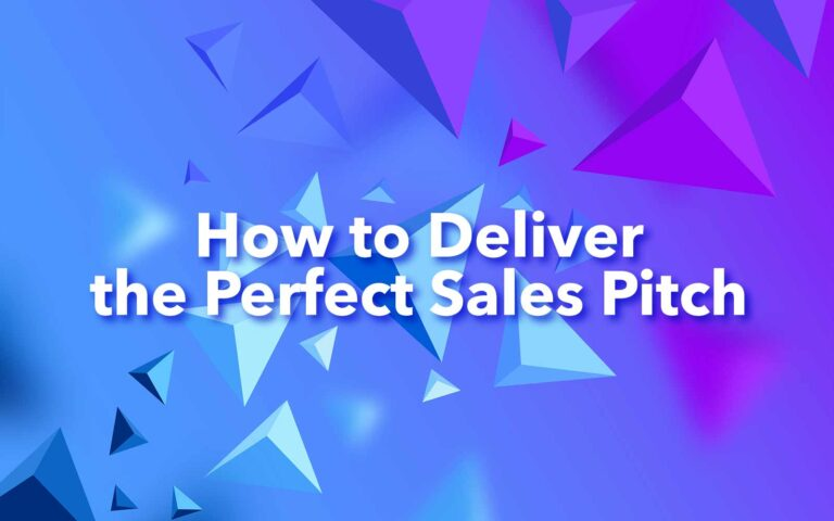 How to Deliver the Perfect Sales Pitch